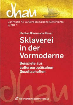 Sklaverei in der Vormoderne von Conermann,  Stephan, Marx,  Christoph