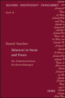 Sklaverei in Norm und Praxis von Vaucher,  Daniel
