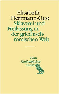 Sklaverei und Freilassung in der griechisch-römischen Welt von Herrmann-Otto,  Elisabeth