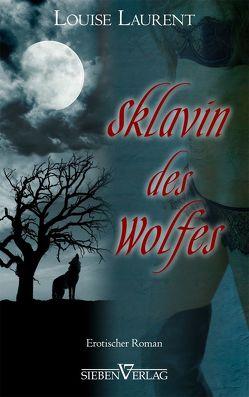 Sklavin des Wolfes von Laurent,  Louise
