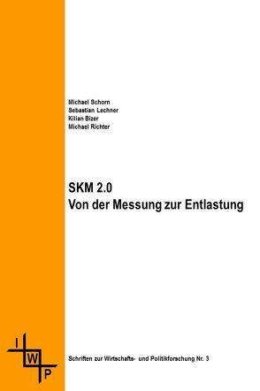 SKM 2.0 von Bizer,  Kilian, Lechner,  Sebastian, Naujokat,  Ulrich, Richter,  Michael, Schorn,  Michael, Schröder,  Silke, Wirth,  Roland