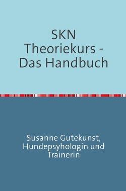SKN Theoriekurs – Das Handbuch von Gutekunst,  Susanne