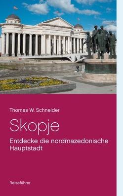 Skopje von Schneider,  Thomas W.