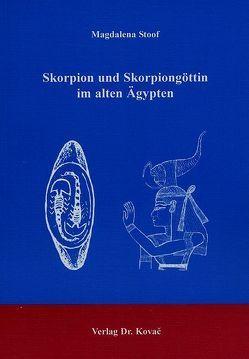 Skorpion und Skorpiongöttin im alten Ägypten von Stoof,  Magdalena