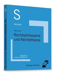 Skript Rechtsphilosophie und Rechtstheorie von Weber-Grellet,  Heinrich