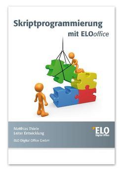 Skriptprogrammierung mit ELOoffice von Thiele,  Matthias