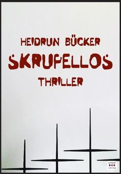 Skrupellos von Bücker,  Heidrun