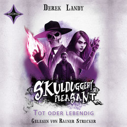 Skulduggery Pleasant 14 – Tot oder lebendig von Fritz,  Franca, Koop,  Heinrich, Landy,  Derek, Strecker,  Rainer