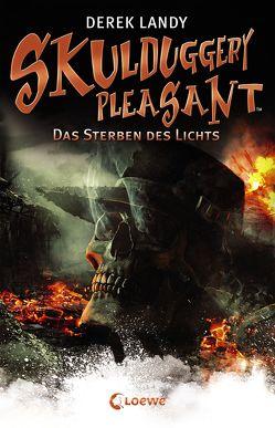 Skulduggery Pleasant 9 – Das Sterben des Lichts von Höfker,  Ursula, Landy,  Derek
