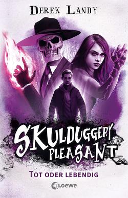 Skulduggery Pleasant (Band 14) – Tot oder lebendig von Fritz,  Franca, Koop,  Heinrich, Landy,  Derek