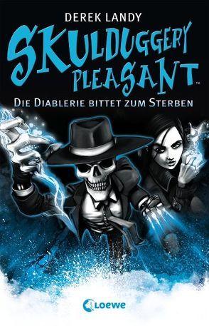 Skulduggery Pleasant – Die Diablerie bittet zum Sterben von Höfker,  Ursula, Landy,  Derek