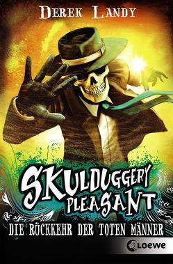 Skulduggery Pleasant – Die Rückkehr der Toten Männer von Höfker,  Ursula, Landy,  Derek