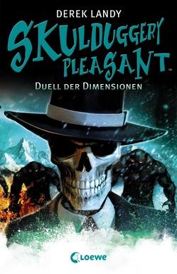 Skulduggery Pleasant – Duell der Dimensionen von Höfker,  Ursula, Landy,  Derek