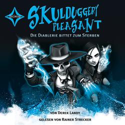 Skulduggery Pleasant – Folge 3 – Die Diablerie bittet zum Sterben von Höfker,  Ursula, Landy,  Derek