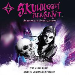 Skulduggery Pleasant – Folge 4 – Sabotage im Sanktuarium von Höfker,  Ursula, Landy,  Derek