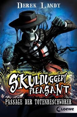Skulduggery Pleasant – Passage der Totenbeschwörer von Höfker,  Ursula, Landy,  Derek
