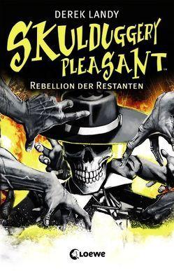 Skulduggery Pleasant – Rebellion der Restanten von Höfker,  Ursula, Landy,  Derek