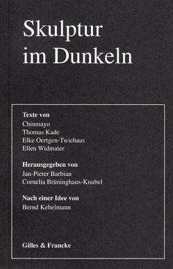 Skulptur im Dunkeln von Barbian,  Jan P, Brüninghaus-Knubel,  Cornelia, Chinmayo, Kade,  Thomas, Knebelmann,  Bernd, Oertgen-Twiehaus,  Elke, Widmaier,  Ellen