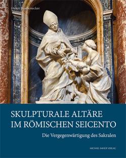 Skulpturale Altäre im römischen Seicento von Boeßenecker,  Helen