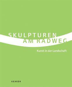 Skulpturen am Radweg von Höfert,  Dorothee, Olschowski,  Petra von, Pohl,  Claudia, Präger ,  Christmut, Riedl,  Peter A