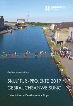 Skulpturen Projekte 2017 von Kock,  Gerhard