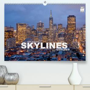 Skylines weltweit (Premium, hochwertiger DIN A2 Wandkalender 2021, Kunstdruck in Hochglanz) von Schickert,  Peter