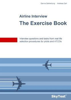 SkyTest® Airline Interview – The Exercise Book von Dahlenburg,  Dennis, Gall,  Andreas