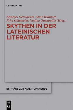 Skythen in der lateinischen Literatur von Gerstacker,  Andreas, Kuhnert,  Anne, Oldemeier,  Fritz, Quenouille,  Nadine