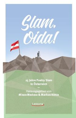 Slam, Oida! von Köhle,  Markus, Medusa,  Mieze