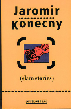 Slam Stories von Konecny,  Jaromir