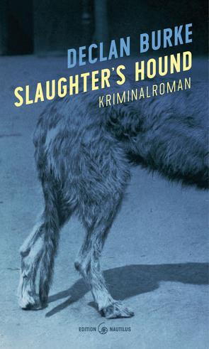 Slaughter's Hound von Brack,  Robert, Burke,  Declan