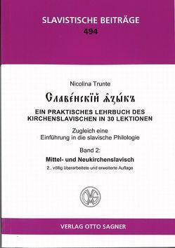 Slavenskij jazyk. Band 2: Mittel- und Neukirchenslavisch. 2., völlig überarbeitete und erweiterte Auflage von Trunte,  Nicolina