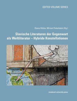 Slavische Literaturen der Gegenwart als Weltliteratur von Finkelstein,  Miriam, Hitzke,  Diana