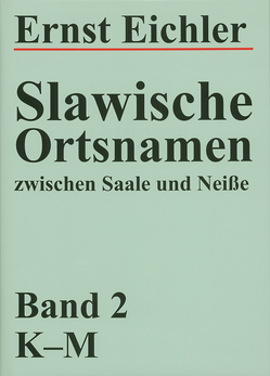 Slawische Ortsnamen zwischen Saale und Neisse. Ein Kompendium von Eichler,  Ernst