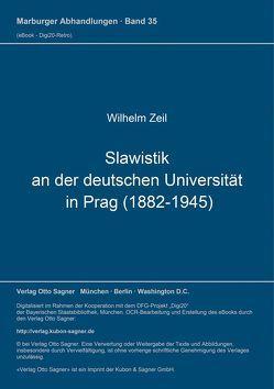 Slawistik an der deutschen Universität in Prag (1882-1945) von Zeil,  Wilhelm