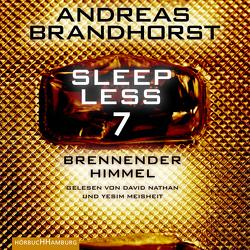 Sleepless – Brennender Himmel (Sleepless 7) von Brandhorst,  Andreas, Meisheit,  Yesim, Nathan,  David
