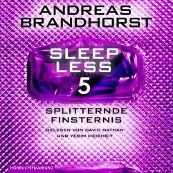 Sleepless – Splitternde Finsternis (Sleepless 5) von Brandhorst,  Andreas, Meisheit,  Yesim, Nathan,  David