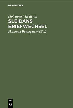 Sleidans Briefwechsel von Baumgarten,  Hermann, Sleidanus,  [Johannes]