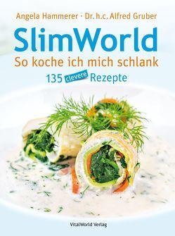 SlimWorld – So koche ich mich schlank von Gruber,  Alfred