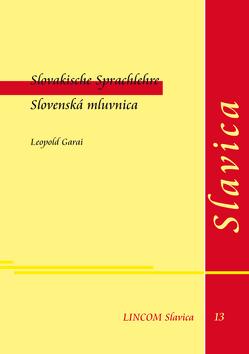 Slovakische Sprachlehre. Slovenská mluvnica von Garai,  Leopold