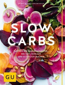 Slow Carbs von Reichel,  Dagmar, Wetzstein,  Cora