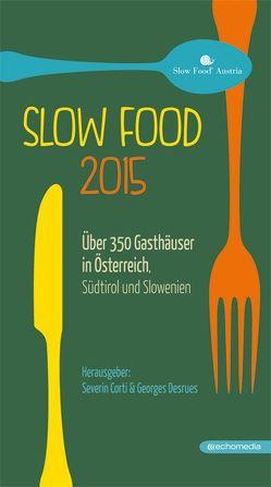 Slow Food 2015 von Corti,  Severin, Desrues,  Georges
