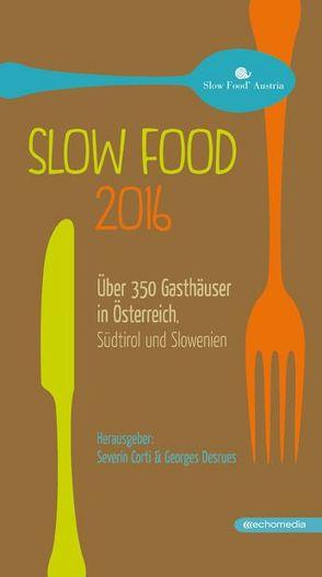 Slow Food 2016 von Corti,  Severin, Desrues,  George