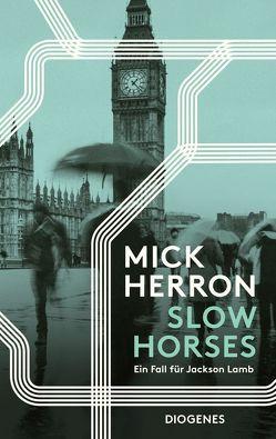 Slow Horses von Herron,  Mick, Schaefer,  Stefanie