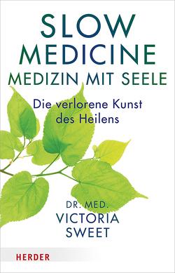 Slow Medicine von Hornung,  Cathrine, Sweet,  Victoria
