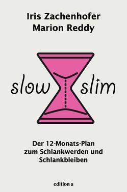 Slow Slim von Reddy,  Marion, Zachenhofer,  Iris