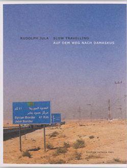 Slow Travelling – Auf dem Weg nach Damaskus von Jula,  Rudolph