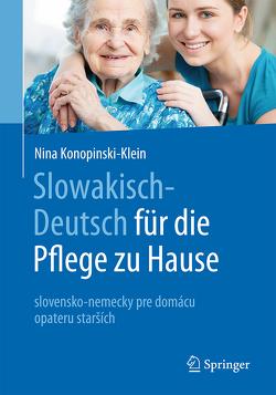 Slowakisch-Deutsch für die Pflege zu Hause von Ihradska,  Veronika, Konopinski,  Joanna, Konopinski-Klein,  Nina, Seitz,  Dagmar