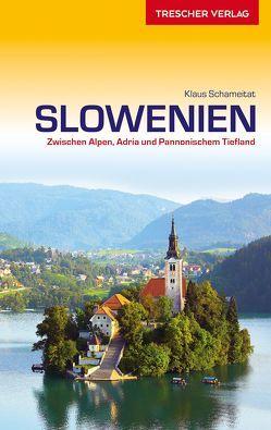 Reiseführer Slowenien von Schameitat,  Klaus