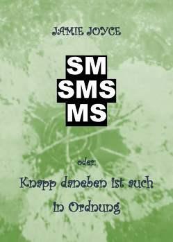 SM – SMS – MS von Joyce,  Jamie
